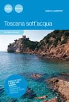 Toscana sott'acqua