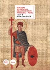 Eginardo. Traslazione e Miracoli dei santi Marcellino e Pietro - Storia di scoperte e trafugamenti di reliquie nell'Europa carolingia