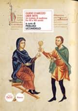 Guido d'Arezzo. Liber Mitis - Un trattato di medicina fra XII e XIII secolo