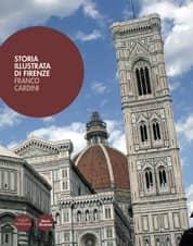 Storia illustrata di Firenze (ediz. 2013)