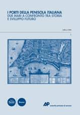 I porti della penisola italiana. Due mari a confronto tra storia e sviluppo futuro