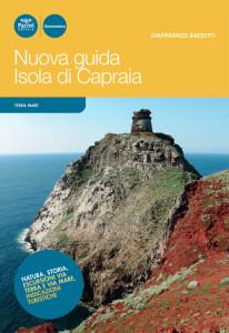 Nuova guida Isola di Capraia - Natura, storia, escursioni via terra e via mare, indicazioni turistiche
