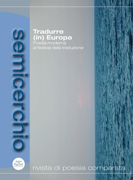 Semicerchio XLV (2011/2) - Rivista di poesia comparata - Tradurre (in) Europa. Poesia moderna al festival della traduzione