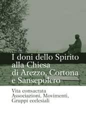 I doni dello Spirito alla Chiesa di Arezzo, Cortona e Sansepolcro. Vita consacrata. Associazioni, Movimenti, Gruppi ecclesiali