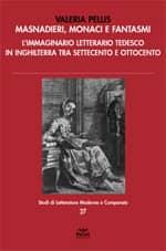 Masnadieri, monaci e fantasmi - L'immaginario letterario tedesco in Inghilterra tra Settecento e Ottocento