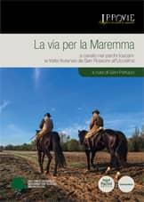 La via per la Maremma - A cavallo nei parchi toscani. La tratta litoranea da San Rossore all'Uccellina