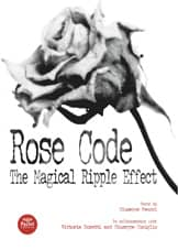 Rose Code - The Magical Ripple Effect