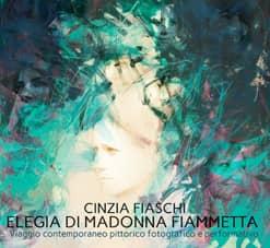 Elegia di Madonna Fiammetta - Viaggio contemporaneo pittorico fotografico e performativo