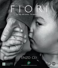 Fiori - La vita che vince. 14 storie di figli - Enzo Cei