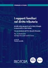 I rapporti familiari nel diritto tributario - Atti della settima giornata di studi sul diritto di famiglia in memoria dell'avv. Mario Jaccheri