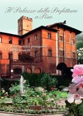 Il Palazzo della Prefettura a Pisa - Artisti, artefici, protagonisti per la rinascita
