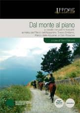 Dal monte al piano - A cavallo nei parchi toscani: la tratta dal Parco dell'Appennino Tosco Emiliano, Parco delle Apuane, a San Rossore