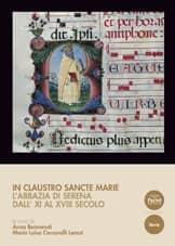 In claustro Sancte Marie - L'abbazia di Serena dell'XI al XVIII secolo