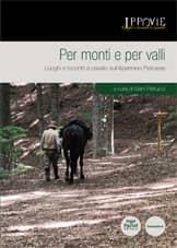 Per monti e per valli - Luoghi e incontri a cavallo sull'Appennino Pistoiese (con cartina della zona in tasca di copertina)