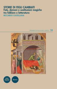 Storie di figli cambiati - Fate, demoni e sostituzioni magiche tra folklore e letteratura