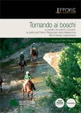 Tornando ai boschi - A cavallo nei parchi toscani: la tratta dal Parco Regionale della Maremma alle Foreste Casentinesi
