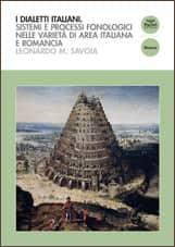 I dialetti italiani - Sistemi e processi fonologici nelle varietà di area italiana e romancia