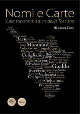 Nomi e carte - Sulla toponomastica della Toscana