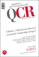 QCR Quaderni del Circolo Rosselli 1/2015 (anno XXXV, fascicolo 122) - L'Italia e i Balcani tra interessi nazionali e leadeship europea - Il ruolo italiano nel processo di allargamento comunitario all'area balcanica
