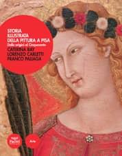 Storia illustrata della pittura a Pisa