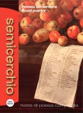 Semicerchio LII (2015/1) - Rivista di poesia comparata - Poesia alimentare - Food poetry