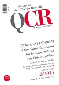 QCR Quaderni del Circolo Rosselli 2/2015 (anno XXXV, fascicolo 122) - Fede e Istituzioni. A trent'anni dall'Intesa tra lo Stato italiano e la Chiesa valdese