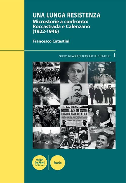 Una lunga Resistenza - Microstorie a confronto: Roccastrada e Calenzano (1922-1946)