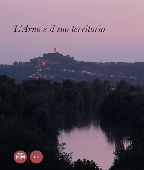 L'Arno e il suo territorio