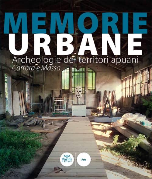 Memorie urbane Archeologie dei territori apuani - Carrara e Massa