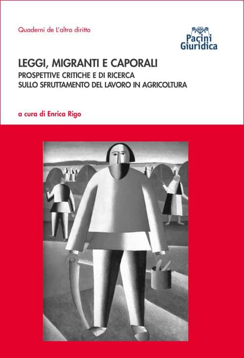 Leggi, migranti e caporali - Prospettive critiche e di ricerca sullo sfruttamento del lavoro in agricoltura