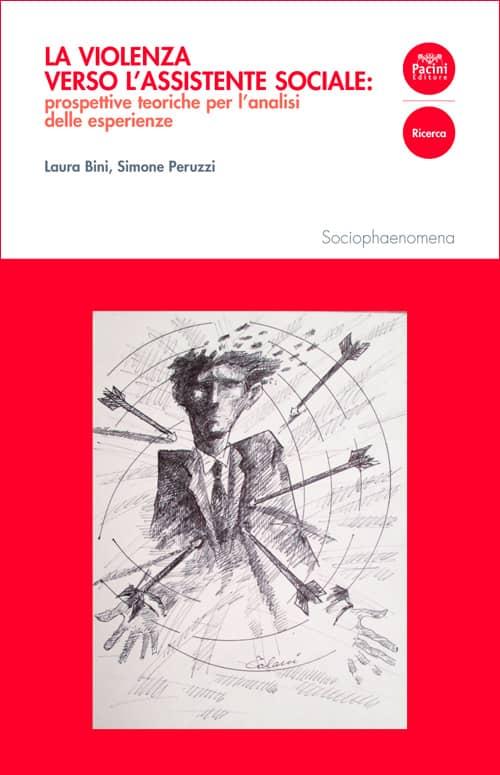 La violenza verso l'assistente sociale - Prospettive teoriche per l'analisi delle esperienze