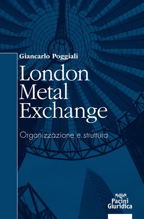 London Metal Exchange - Organizzazione e struttura