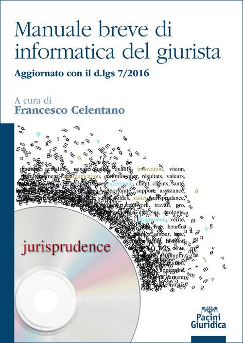 Manuale breve di informatica del giurista - Aggiornato con il d.lgs 7/2016