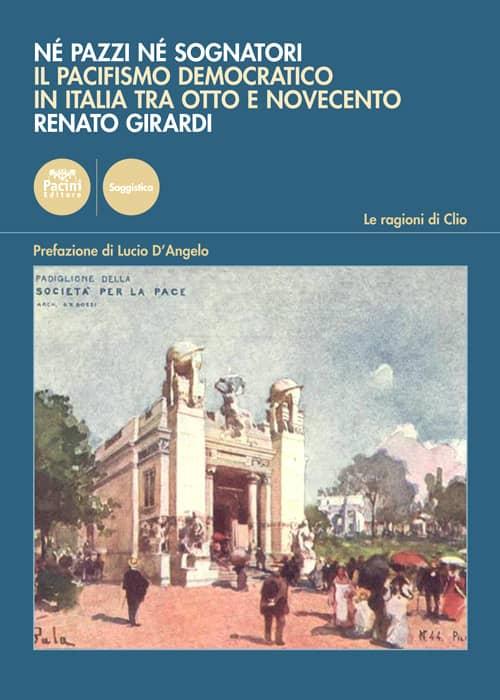 Né pazzi né sognatori - Il pacifismo democratico italiano tra Otto e Novecento