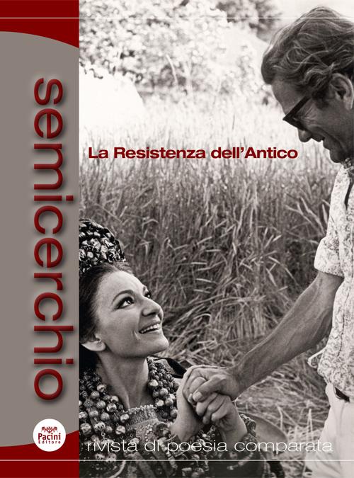 Semicerchio XLVII (2012/2) - Rivista di poesia comparata - La resistenza dell'antico