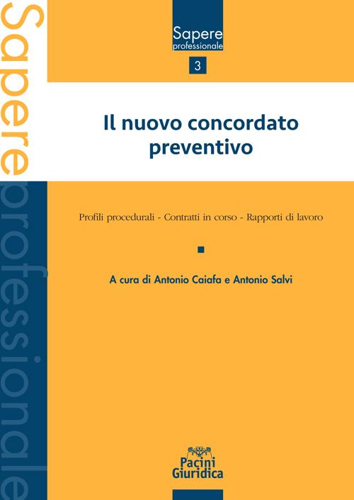 Il nuovo concordato preventivo - Profili procedurali - Contratti in corso - Rapporti di lavoro