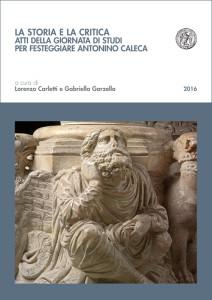La storia e la critica - Atti della Giornata di Studi per festeggiare Antonino Caleca