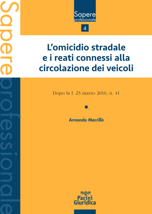 L'omicidio stradale e i reati connessi alla circolazione dei veicoli - Dopo la l. 23 marzo 2016, n. 41