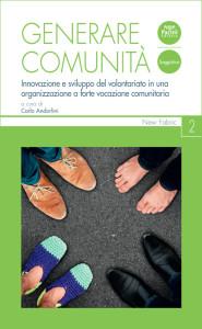 Generare comunità - Innovazione e sviluppo del volontariato in una organizzaizone a forte vocazione comunitaria