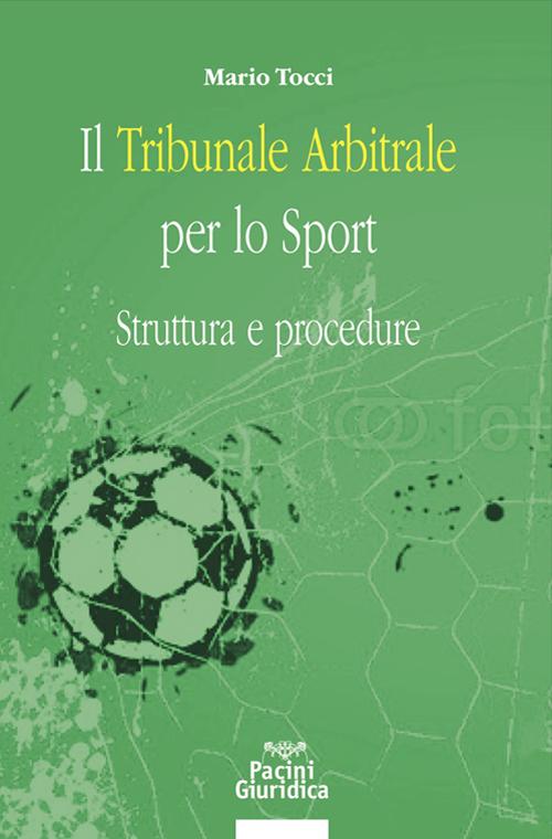 Il Tribunale Arbitrale per lo Sport - Struttura e procedure