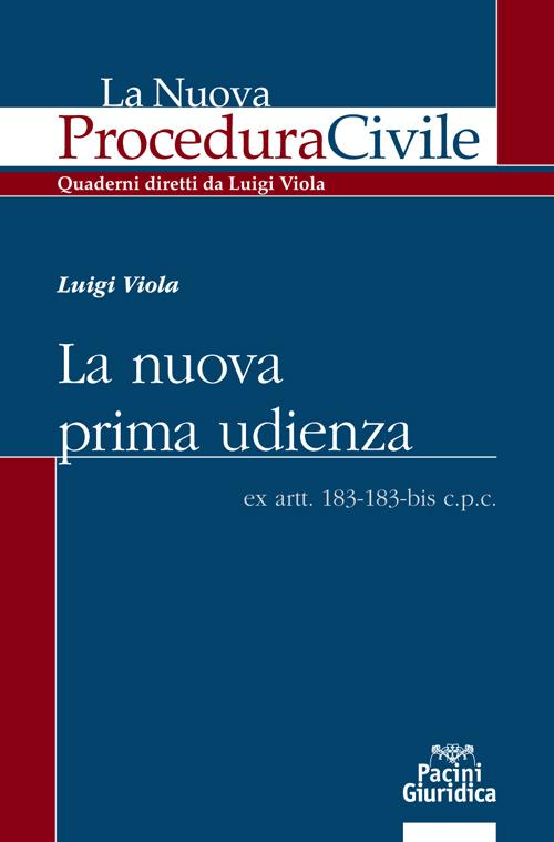 La nuova prima udienza - ex artt. 183-183-bis c.p.c.