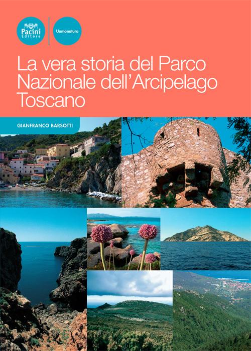 La vera storia del Parco Nazionale dell'Arcipelago Toscano