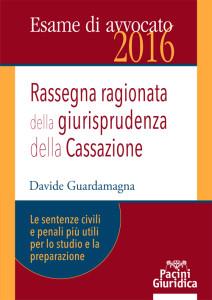 Rassegna ragionata della giurisprudenza della Cassazione - Le sentenze civili e penali più utili per lo studio e la preparazione