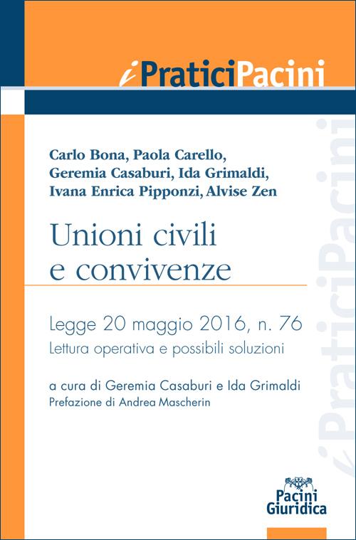 Unioni civili e convivenze - Legge 20 maggio 2016, n. 76 - Lettura operativa e possibili soluzioni