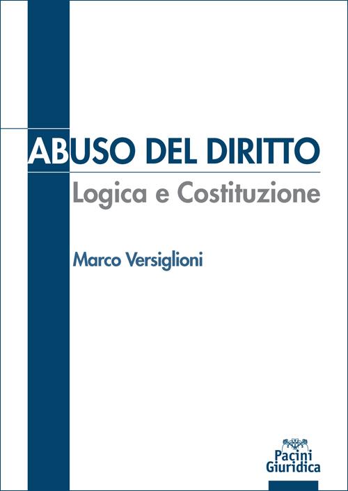 Abuso del diritto - Logica e Costituzione