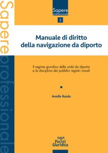 Manuale di diritto della navigazione da diporto - Il regime giuridico delle unità da diporto e la disciplina dei pubblici registri navali