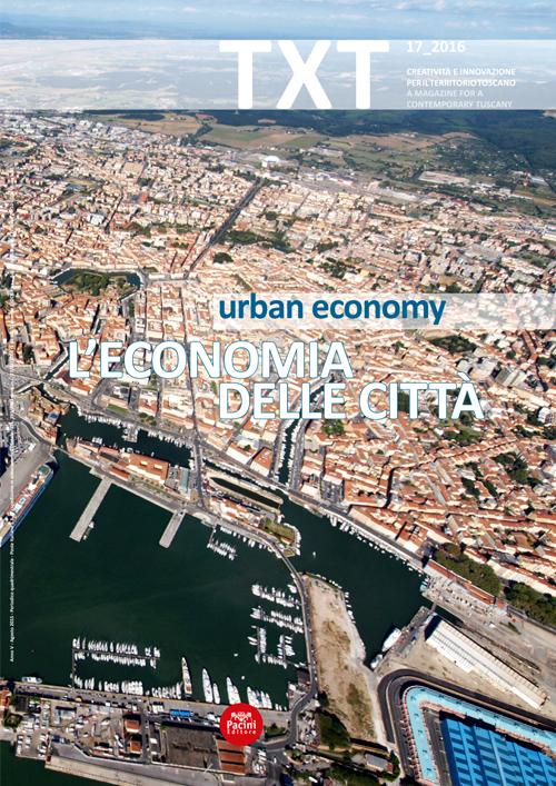 TXT 17 Creatività e innovazione per il territorio toscano - L'economia delle città