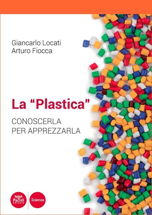 La plastica - Conoscerla per apprezzarla