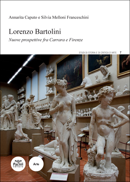 Lorenzo Bartolini - Nuove prospettive fra Carrara e Firenze