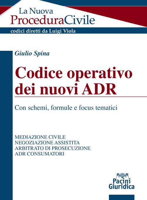 Codice operativo dei nuovi ADR - Con schemi, formule e focus tematici